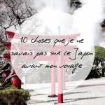 10 choses que je ne savais pas sur le Japon avant mon voyage