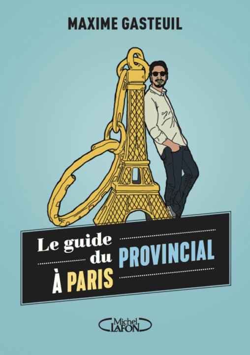 """Livre """"Le guide du provincial à Paris"""" - Maxime Gasteuil"""